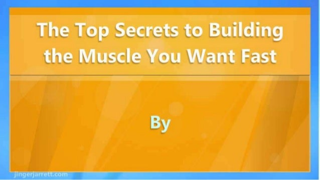 The Top Secrets to Building the Muscle You Want Fast