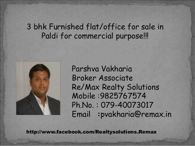 3 bhk Furnished flat/office for sale in Paldi for commercial purpose!!!  Parshva Vakharia Broker Associate Re/Max Realty S...