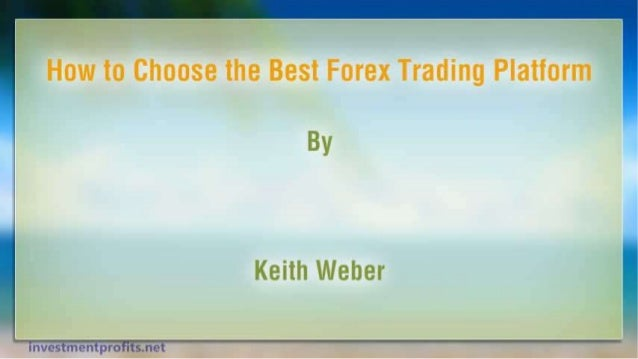 How to choose a forex platform