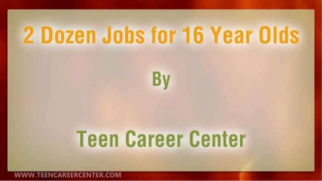 2 Dozen Jobs for 16 Year Olds
