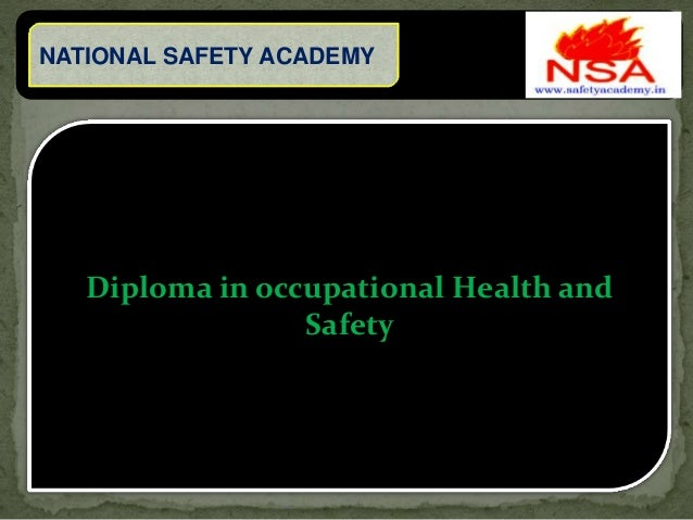 diploma in occupational health and safety unit  national safety academy diploma in occupational health and safety