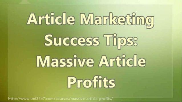 Article Marketing Success Tips: Massive Article Profits
