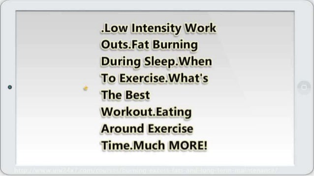 Burning Excess Fats And Long Term Maintenance