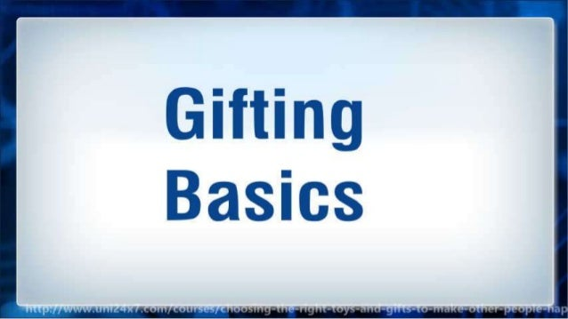 Choosing the right toys and gifts to make other people happy | 24x7 E-university