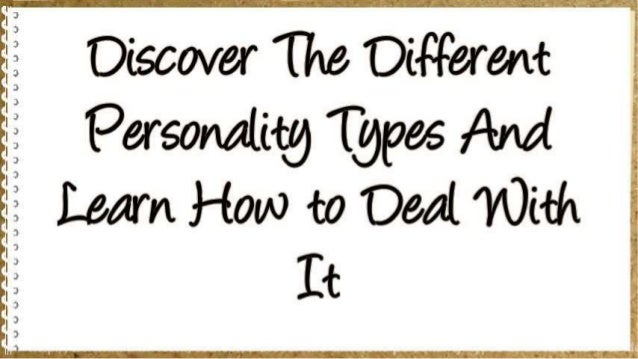 Discover The Different Personality Types And Learn How to Deal With It Slide 2
