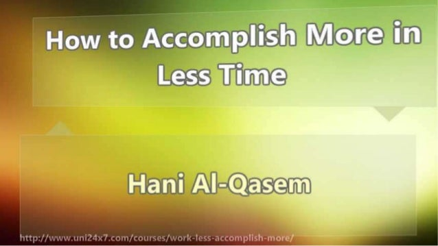 How to Accomplish More in Less Time Slide 2