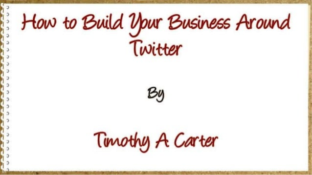 How to Build Your Business Around Twitter Slide 2
