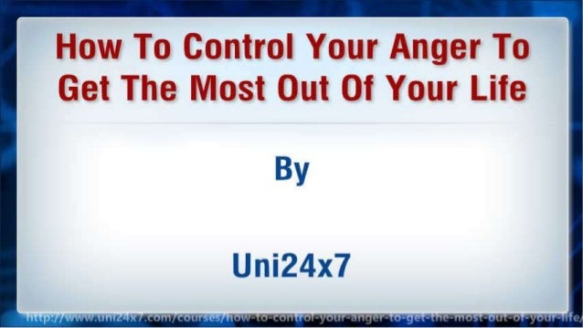 How To Control Your Anger To Get The Most Out Of Your Life Slide 2