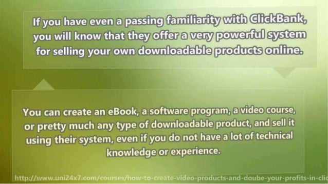 How to Create Video Products and Doube Your Profits in Clickbank Slide 3