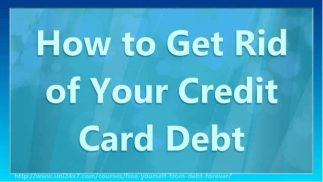 How to Get Rid of Your Credit Card Debt Slide 2