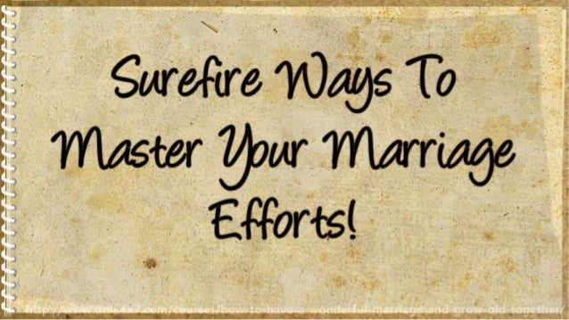 How To Have A Wonderful Marriage And Grow Old Together