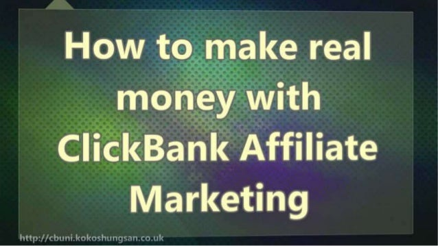 How to make real money with ClickBank Affiliate Marketing Slide 2