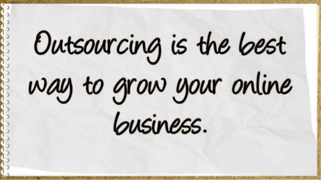 How To Outsource To Grow Your Business Slide 3