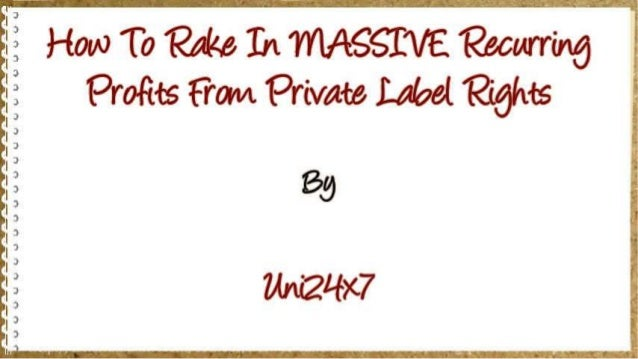 How To Rake In MASSIVE Recurring Profits From Private Label Rights Slide 2