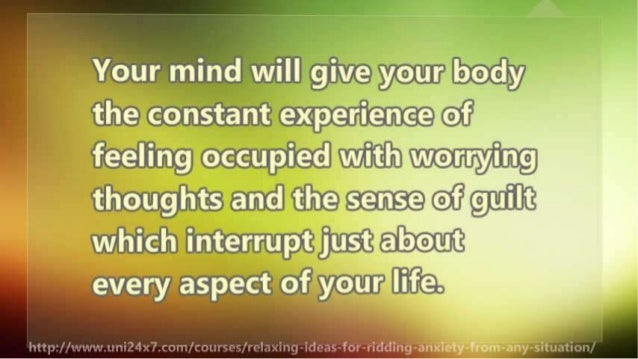 Your mind will give your body the cojnstarrc ex-per. i3en.1:c: e of 'i'Ieeli'mg occupiiec!  wiificliiwoiiiiyiflaggi thouggh...