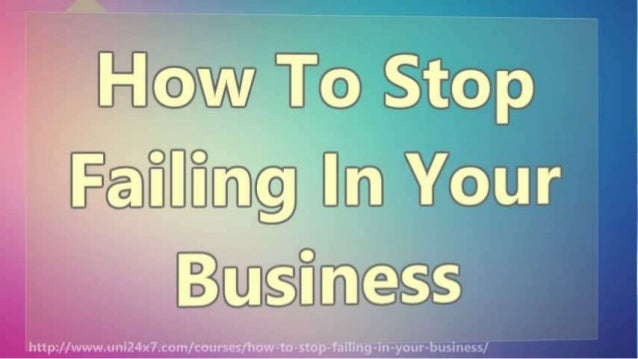 How To Stop Failing In Your Business Slide 2