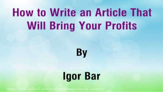 How to Write an Article That Will Bring Your Profits Slide 2