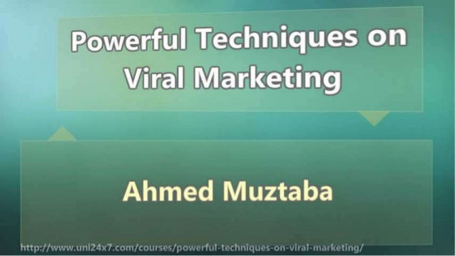 Powerful Techniques on Viral Marketing Slide 2