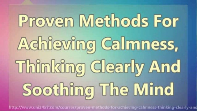 Proven Methods For Achieving Calmness, Thinking Clearly And Soothing The Mind Slide 2