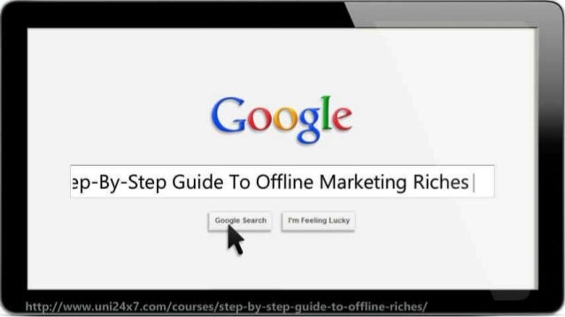 Step-By-Step Guide To Offline Marketing Riches Slide 2