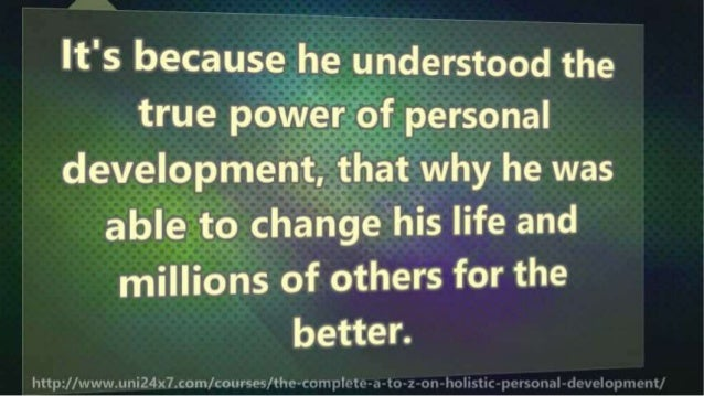 The Complete A To Z On Holistic Personal Development