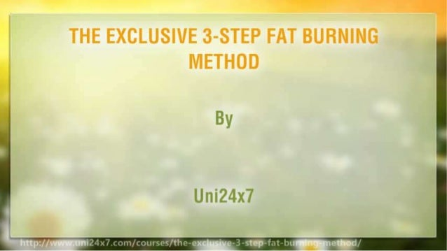 THE EXCLUSIVE 3-STEP FAT BURNING METHOD Slide 2