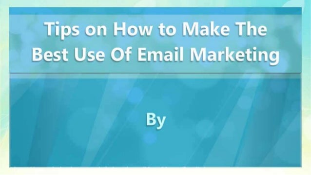 Tips on How to Make The Best Use Of Email Marketing Slide 2