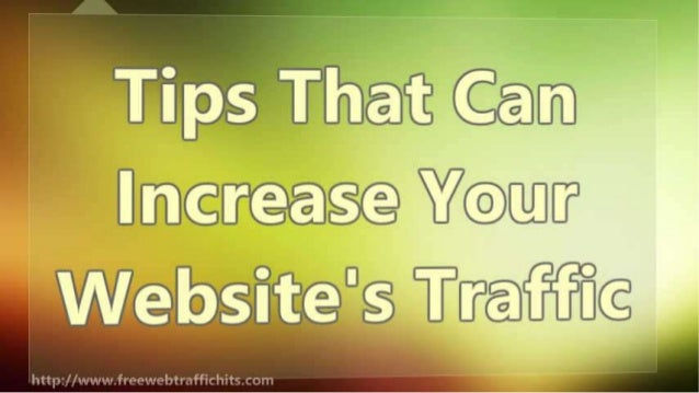 Tips That Can Increase Your Website's Traffic Slide 2