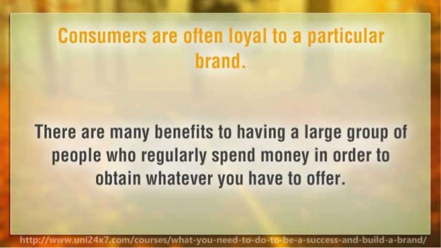 What You Need To Do To Be A Success And Build A Brand