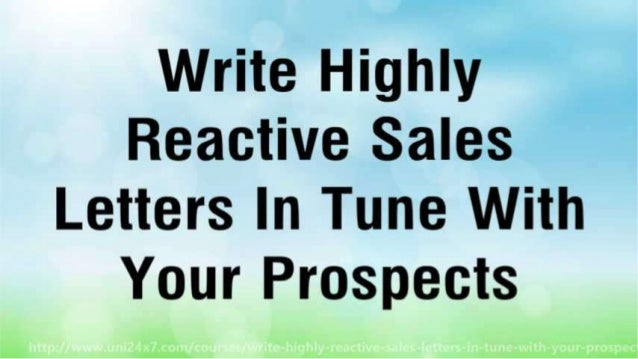 Write Highly Reactive Sales Letters In Tune With Your Prospects Slide 2