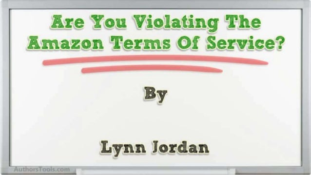 Are You Violating The Amazon Terms Of Service? Slide 2