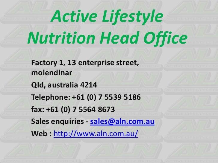 Active LifestyleNutrition Head OfficeFactory 1, 13 enterprise street,molendinarQld, australia 4214Telephone: +61 (0) 7 553...