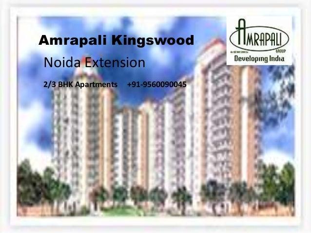 Amrapali KingswoodNoida Extension2/3 BHK Apartments   +91-9560090045