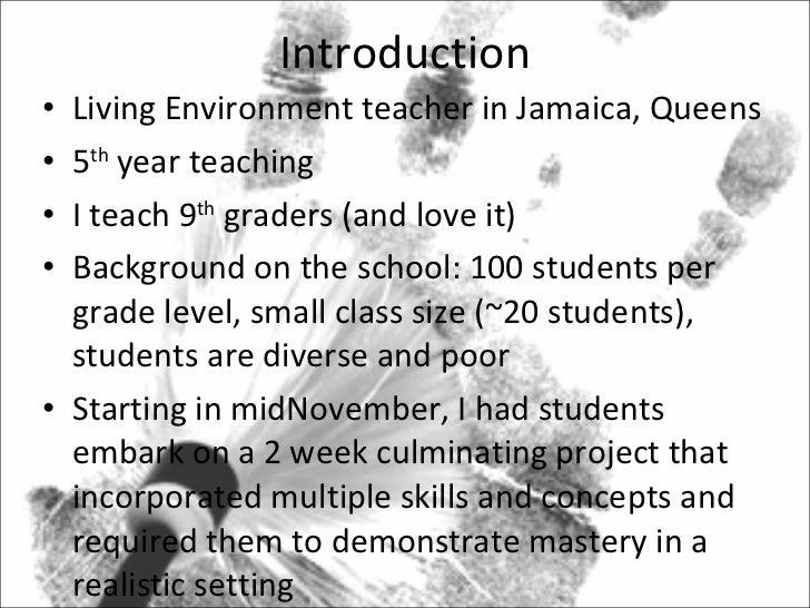 Introduction <ul><li>Living Environment teacher in Jamaica, Queens </li></ul><ul><li>5 th  year teaching </li></ul><ul><li...