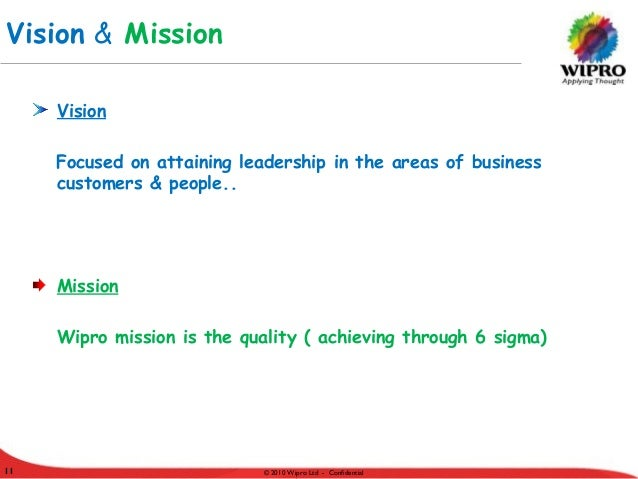vision and mission analysis of wipro Swot analysis : wipro technologies february 12, 2012 since ceo needs to be in agreement with mr premji vision and thus results in conflict and.