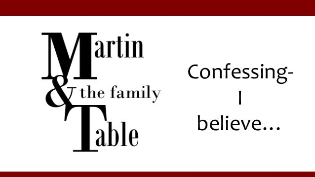 Confessing- I believe…