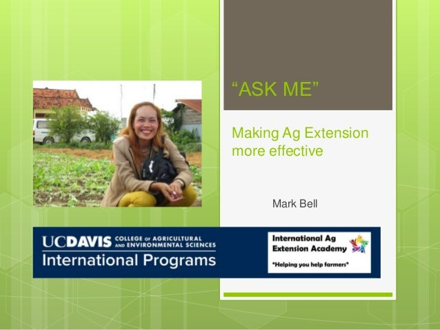 """ASK ME"" Making Ag Extension more effective Mark Bell"