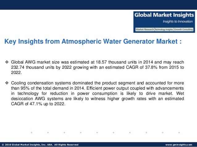Atmospheric Water Generator Market size likely to grow at 37.4% CAGR from 2015 to 2022 Slide 2