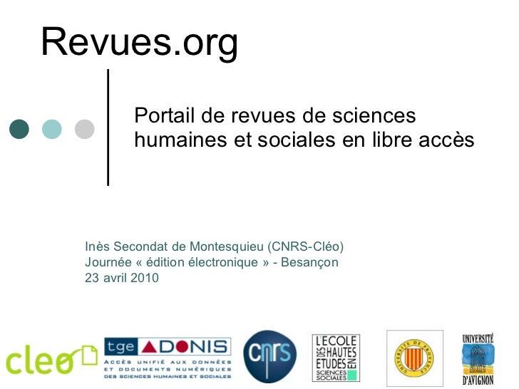 Revues.org Portail de revues de sciences humaines et sociales en libre accès Inès Secondat de Montesquieu (CNRS-Cléo) Jour...