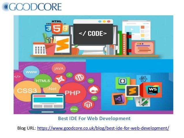 Best IDE For Web Development Blog URL: https://www.goodcore.co.uk/blog/best-ide-for-web-development/