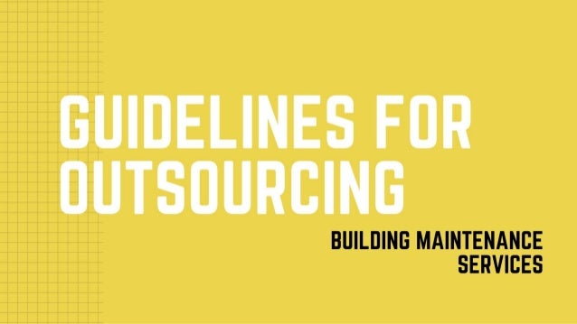 Guidelines for Outsourcing Building Maintenance Services