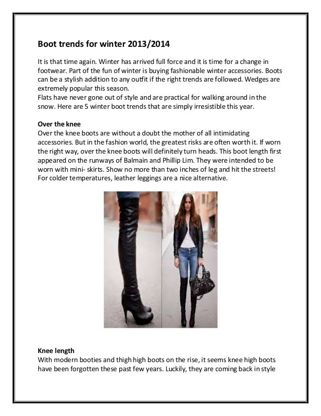 Boot trends for winter 2013/2014 It is that time again. Winter has arrived full force and it is time for a change in footw...