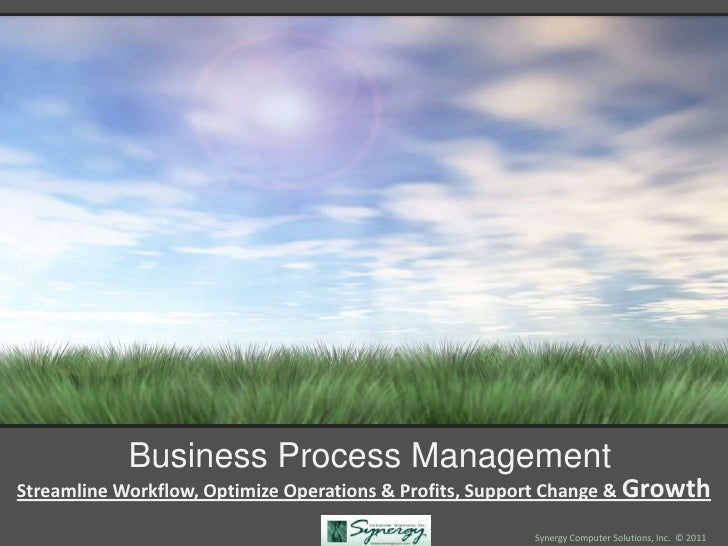 Business Process ManagementStreamline Workflow, Optimize Operations & Profits, Support Change & Growth                    ...