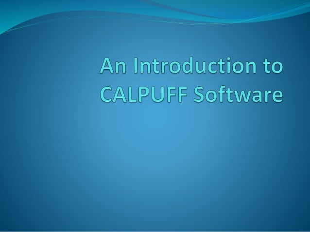 CALPUFF  CALPUFF is an advanced, integrated Gaussian puff modeling system  for the simulation of atmospheric pollution di...