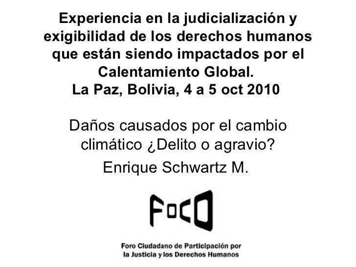 Experiencia en la judicialización yexigibilidad de los derechos humanos que están siendo impactados por el         Calenta...