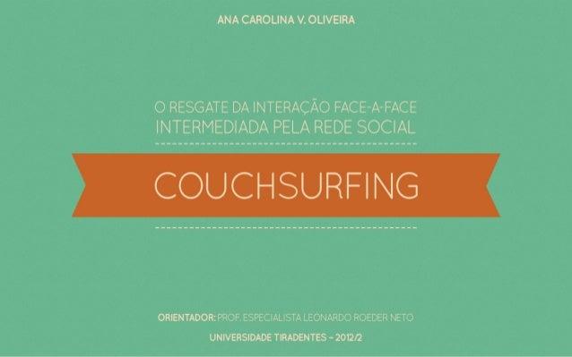 Apresentação: O resgate da interação face-a-face intermediada pela rede social Couchsurfing
