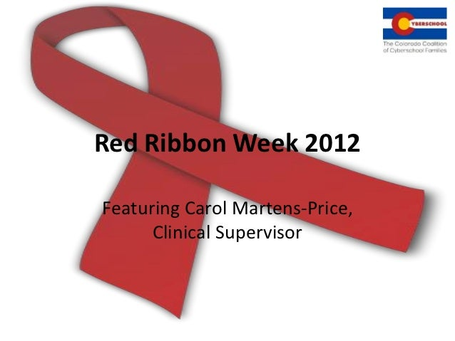 Red Ribbon Week 2012Featuring Carol Martens-Price,      Clinical Supervisor