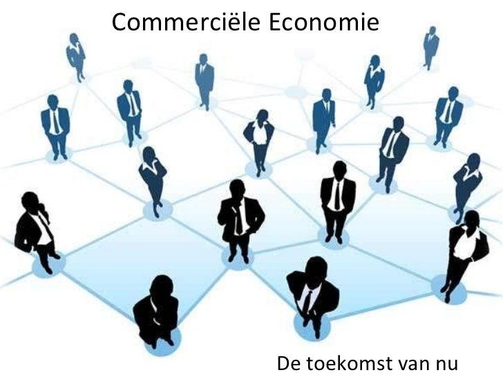 Commerciële Economie De toekomst van nu
