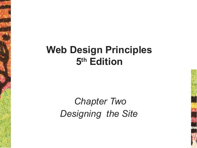 Web Design Principles 5th Edition Chapter Two Designing the Site