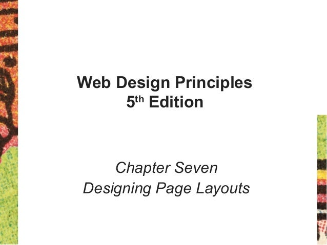 Web Design Principles 5th Edition Chapter Seven Designing Page Layouts